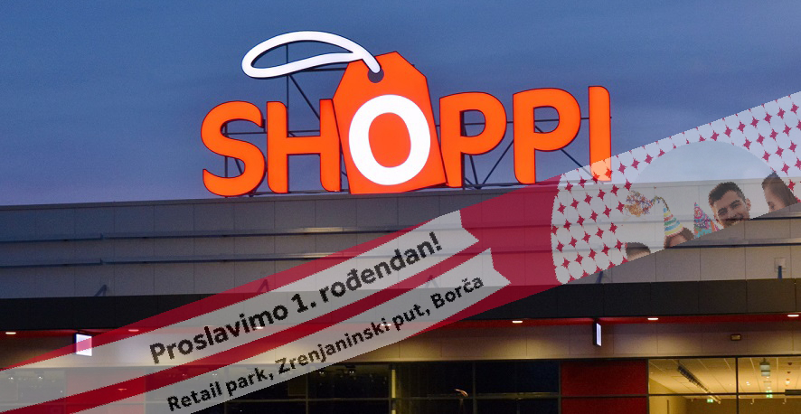 SHOPPI RETAIL PARK u Borči slavi rođendan uz  SHOPPING WEEKEND!