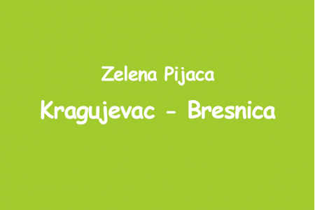 Zelena pijaca - Kragujevac Bresnica