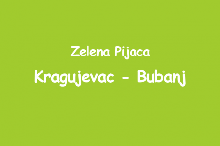 Zelena pijaca - Kragujevac Bubanj